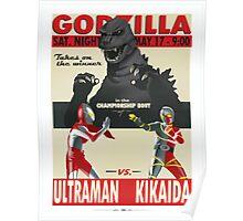 Godzilla/Ultraman/Kikaida - fight poster Poster