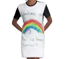 Sometimes You Have to Make the Rainbow Yourself Graphic T-Shirt Dress