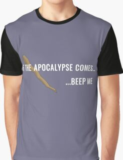 If the Apocalypse Comes...Beep Me Graphic T-Shirt