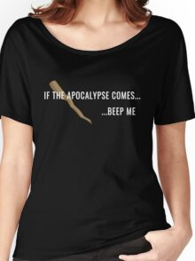 If the Apocalypse Comes...Beep Me Women's Relaxed Fit T-Shirt