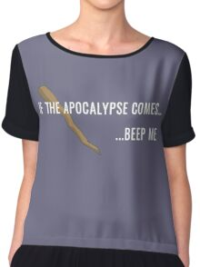 If the Apocalypse Comes...Beep Me Chiffon Top
