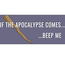 If the Apocalypse Comes...Beep Me Photographic Print