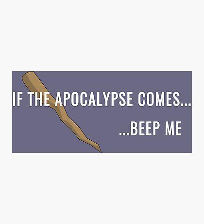 If the Apocalypse Comes...Beep Me Photographic Print