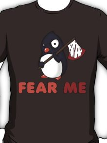 Fear The Penguin T-Shirt