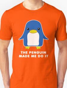 The Penguin Made Me Do It T-Shirt