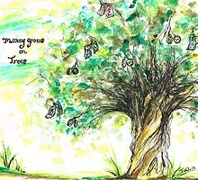 Money  grows on Trees by Teresa White