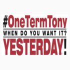 One Term Tony – Sticker – white by 3wisedonks