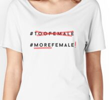 More Female! Women's Relaxed Fit T-Shirt