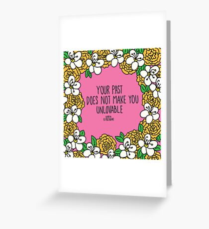 You're Not Unlovable  Greeting Card