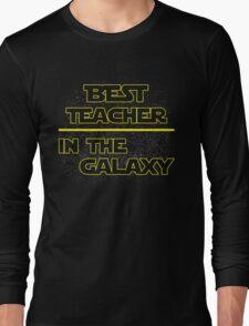 Best Teacher In The Galaxy. Long Sleeve T-Shirt