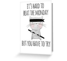 beat the monday /Agat/ Greeting Card
