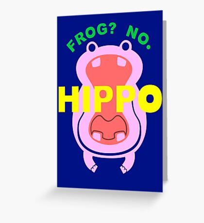 Frog No Hippo Greeting Card