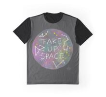Take Up Space Graphic T-Shirt