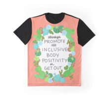 Always Promote All Inclusive Body Positivity or Get Out Graphic T-Shirt