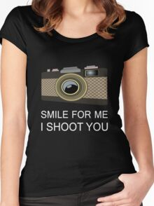 smile for me i shoot you Women's Fitted Scoop T-Shirt