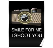 smile for me i shoot you Poster