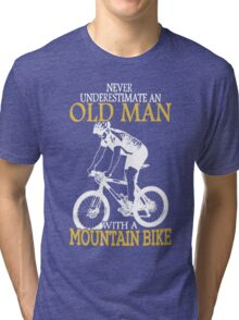 Never Underestimate An Old Man With A Mountain Bike Tri-blend T-Shirt