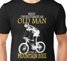 Never Underestimate An Old Man With A Mountain Bike Unisex T-Shirt