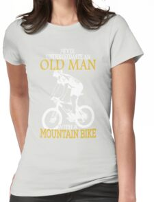 Never Underestimate An Old Man With A Mountain Bike Womens Fitted T-Shirt