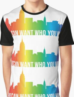You Can Want Who You Want Graphic T-Shirt