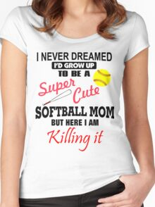 I Never Dreamed Softball Women's Fitted Scoop T-Shirt