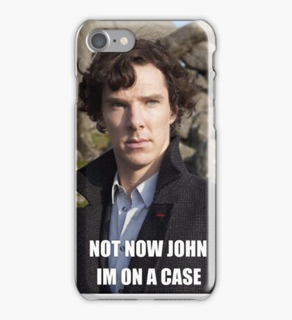 Not Now John im on a case iPhone Case/Skin