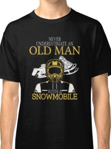 Never Underestimate An Old Man With A Snowmobile Classic T-Shirt