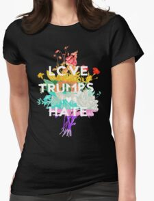 Love Trumps Hate Womens Fitted T-Shirt