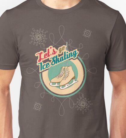Let's Go Ice Skating Unisex T-Shirt