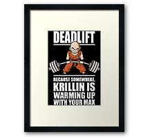 Deadlift - Krillin Is Warming Up With Your Max Framed Print