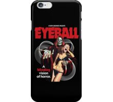 Eyeball !!! iPhone Case/Skin