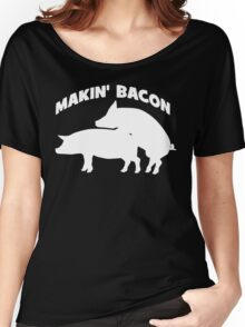 Makin' Bacon Women's Relaxed Fit T-Shirt