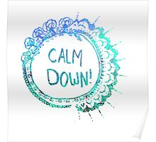 Calm Down (in blue swirl) Poster