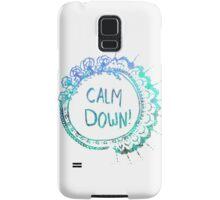 Calm Down (in blue swirl) Samsung Galaxy Case/Skin