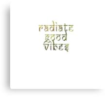 Radiate Good Vibes Canvas Print