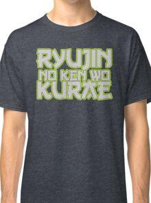 Ryujin No Ken Wo Kurae - Genji Classic T-Shirt