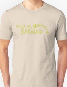 Excuse me, Barmaid Unisex T-Shirt