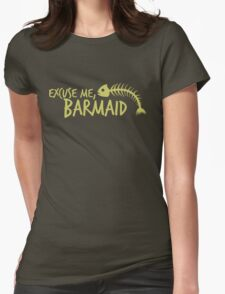 Excuse me, Barmaid Womens Fitted T-Shirt