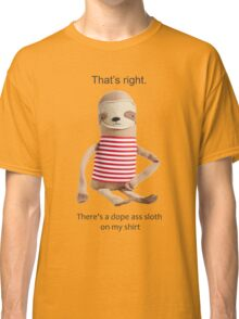 A Dope Ass Sloth Classic T-Shirt