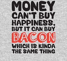 Money Can't Buy Happiness, But Bacon Unisex T-Shirt