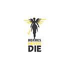 Heroes Never Die by Austin Macho