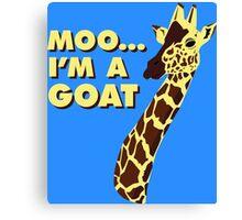 Moo... I'm A Goat Canvas Print