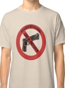 SAVE A LIFE SAY YES TO GUN CONTROL TEE SHIRT,PILLOWS,TOTE BAGS,ECT  Classic T-Shirt