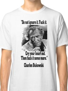 BUKOWSKI quote - FUCK it Classic T-Shirt