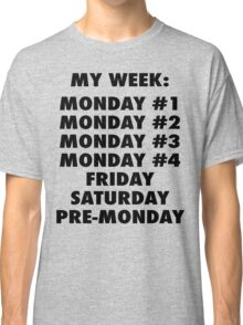 Everyday Is Monday Classic T-Shirt