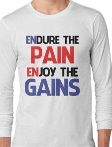 ENDURE THE PAIN ENJOY THE GAIN ! Long Sleeve T-Shirt
