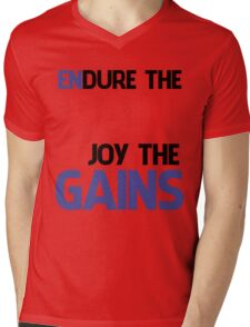 ENDURE THE PAIN ENJOY THE GAIN ! Mens V-Neck T-Shirt