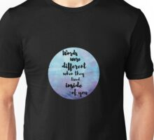 Words were different when they lived inside of you Unisex T-Shirt
