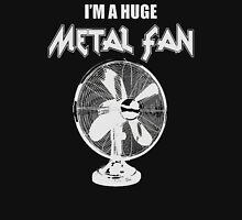 I'm a Huge Metal Fan Unisex T-Shirt