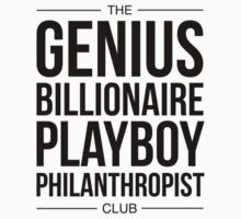 The GENIUS, BILLIONAIRE PLAYBOY, PHILANTHROPIST Club by phunknomenon